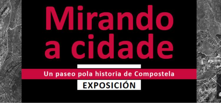 MIRANDO A CIDADE. Un paseo pola historia de Compostela